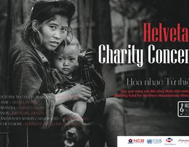 Hòa nhạc từ thiện - Helvetas Charity Concert ủng hộ đồng bào miền núi