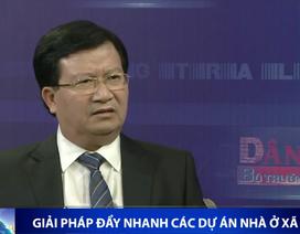 Bộ trưởng giải đáp việc chậm có nhà cho người thu nhập thấp