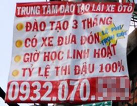 """""""Choáng"""" với quảng cáo đào tạo lái xe... đậu 99%"""