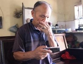 Cha của liệt sĩ Trường Sa khóc thương con đến mù mắt