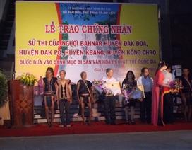 Công bố Sử thi bahnar trở thành di sản văn hóa phi vật thể quốc gia