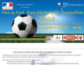 """Đại sứ quán Pháp và Đức tổ chức """"ngày hội bóng đá"""" hưởng ứng World Cup 2014"""