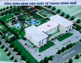 Khởi công Bệnh viện Quốc tế Trung ương Huế