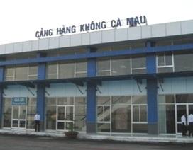Cảng Hàng không Cà Mau đóng cửa 2 tháng