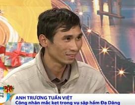 Nạn nhân vụ sập hầm Đạ Dâng kể về 82 giờ mắc kẹt