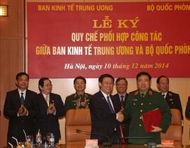 Ban Kinh tế Trung ương và Bộ Quốc phòng phối hợp để cùng phát triển