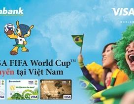 Sôi động FIFA World CupTM với thẻ Sacombank Visa