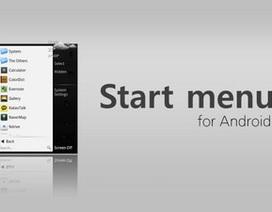 Mang tính năng Start Menu quen thuộc của Windows lên thiết bị chạy Android