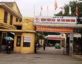 Phát hiện hàng loạt sai phạm tại bệnh viện Sản - Nhi Ninh Bình
