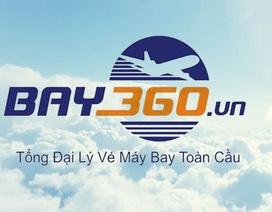 Công ty cổ phần Bay360 : Lựa chọn tin cậy của khách hàng doanh nghiệp
