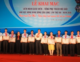 Liên hoan giáo viên - tổng phụ trách Đội giỏi khu vực ĐBSCL