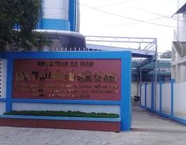 Yêu cầu kiểm điểm rõ vai trò, trách nhiệm lãnh đạo Công ty Cấp nước Cà Mau