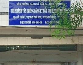 Cà Mau: Nghi vấn Văn phòng đăng ký đất đai huyện chi không đúng thực tế gần 1 tỷ đồng