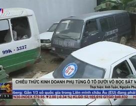 """Sắm phụ tùng ô tô: Cẩn thận mua phải """"đồ rác"""""""