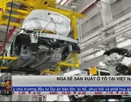 Nga sẽ sản xuất ô tô tại Việt Nam
