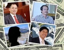 """Đại gia Việt """"lộ"""" khối tài sản ngầm ngàn tỷ"""