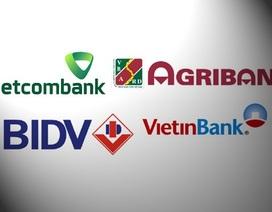 """Năm 2014, """"Big 4"""" ngân hàng quốc doanh kiếm tiền thế nào?"""
