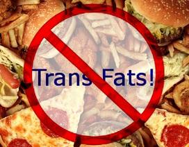 Chất béo chuyển hóa trong thực phẩm sẽ bị cấm sử dụng