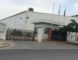 Xác nhận hàng loạt sai phạm tại nhà máy 38 triệu USD