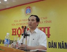 """Toà án tối cao đang làm rõ """"cú điện thoại can thiệp án"""" ở Hà Tĩnh"""