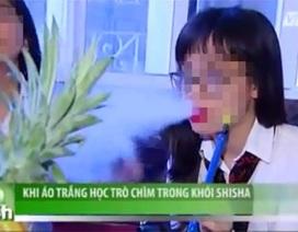 """Học sinh trong phóng sự """"áo trắng học trò chìm trong khói shisha"""" kêu oan"""