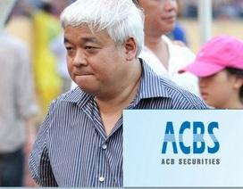 """ACBS """"treo"""" gần 500 tỷ phải thu liên quan đến 2 công ty của bầu Kiên"""
