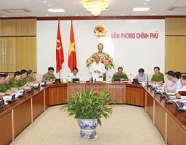 Phó Thủ tướng chỉ đạo nghiêm cấm can thiệp bao che, bỏ lọt tội phạm