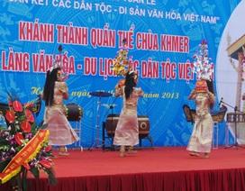 Khánh thành quần thể chùa Khmer tại Làng Văn hóa các dân tộc Việt Nam