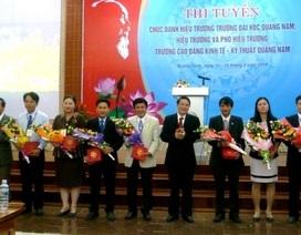 Thi tuyển chức danh lãnh đạo ĐH Quảng Nam và CĐ Kinh tế Kỹ thuật