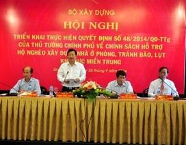 Sẽ có 40.000 hộ nghèo miền Trung được hỗ trợ xây nhà tránh bão