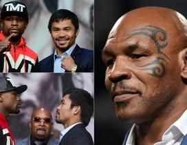 """Mike Tyson: """"Mayweather là kẻ ảo tưởng, Pacquiao sẽ thắng"""""""