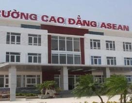 Bộ GD-ĐT cho Trường CĐ Asean được tuyển sinh trở lại