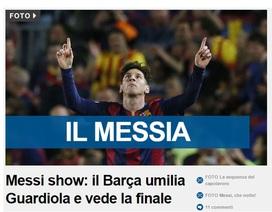 """Báo giới quốc tế lại xưng tụng Messi là """"chúa trời"""""""