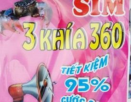 """Khách hàng """"tố"""" Viettel """"lập lờ"""" sim 3 khía 360"""