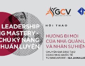 """Hội thảo ngày 16/5: """"Làm chủ kỹ năng Coaching - Hướng đi mới của nhà quản lý và nhân sự hiện đại"""""""