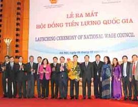 Chính thức ra mắt Hội đồng Tiền lương quốc gia