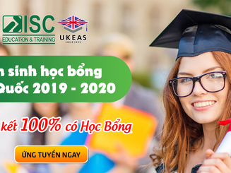 Tuyển sinh học bổng Anh Quốc 2019 - 2020 đảm bảo 100% đạt học bổng