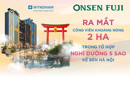 Ra mắt công viên khoáng nóng Onsen Fuji 2ha kế bên Hà Nội