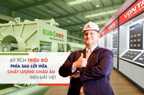 Kỳ tích triệu đô phía sau lời hứa chất lượng châu Âu trên đất Việt