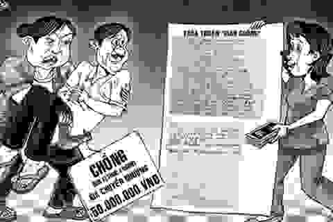 """Bi hài người vợ ký giấy """"chuyển nhượng"""" chồng cho tình địch giá 50 triệu đồng"""