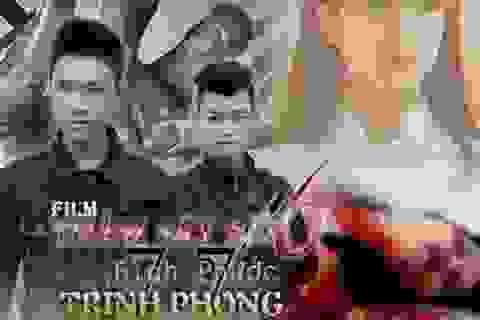 """Đề nghị thẩm định bộ phim """"ăn theo"""" thảm án Bình Phước"""