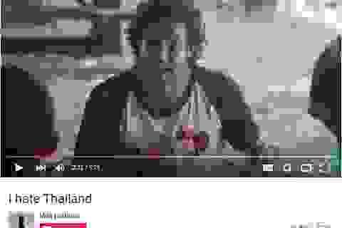 """Video """"Tôi ghét Thái Lan"""" ấn tượng của du lịch xứ sở chùa Vàng"""