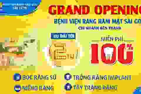 Bệnh viện Răng Hàm Mặt Sài Gòn khai trương chi nhánh Bến Thành - Miễn phí 100% Dịch vụ