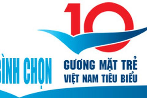 Mời bình chọn 10 Gương mặt trẻ Việt Nam tiêu biểu 2015