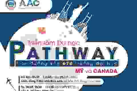Triển lãm Du học Pathway – con đường vào 670 trường đại học Mỹ và Canada