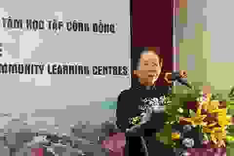 Chủ tịch Hội Khuyến học Nguyễn Thị Doan: Cần đẩy mạnh phát triển giáo dục bền vững tại các Trung tâm học tập cộng đồng