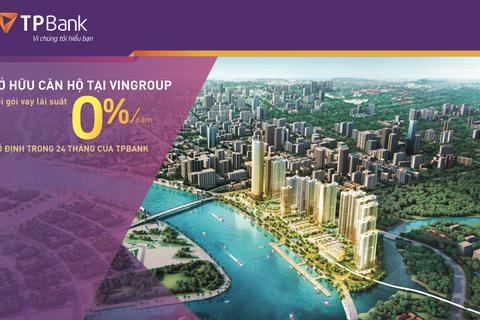 Sở hữu căn hộ cao cấp Vingroup chỉ với lãi suất 0% của TPBank
