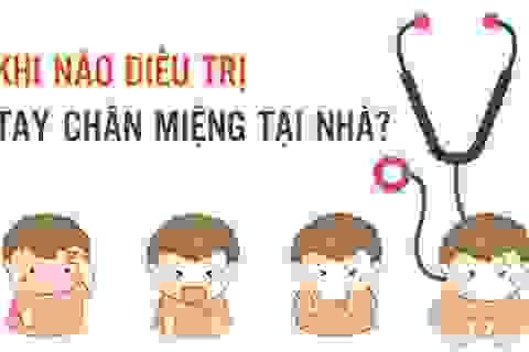 Inforgraphics: Khi nào điều trị tay chân miệng tại nhà?