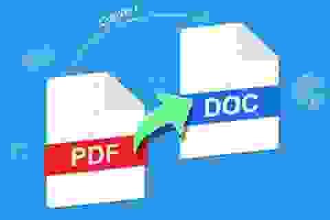 Biến hóa file PDF sang định dạng Word để dễ dàng chỉnh sửa nội dung