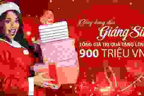 Tưng bừng đón Giáng sinh - Tổng giá trị quà tặng lên đến 900 triệu VNĐ